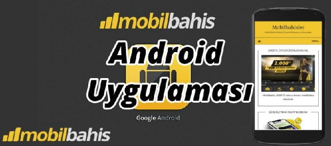 mobilbahis android uygulaması